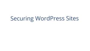 Securing WordPress Sites