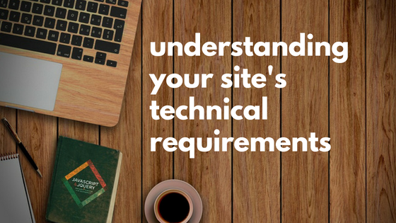 understanding your site's tech requirements before choosing a host white text against wood desk