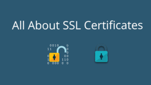 All About SSL Certificates