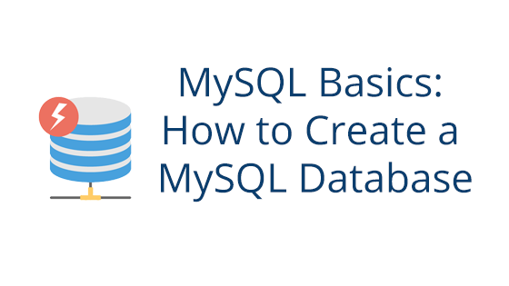 MySQL Basics: How to Create a MySQL Database