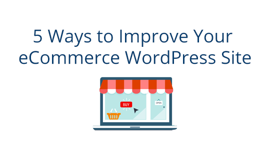 5 Ways to Improve Your e-Commerce WordPress Site
