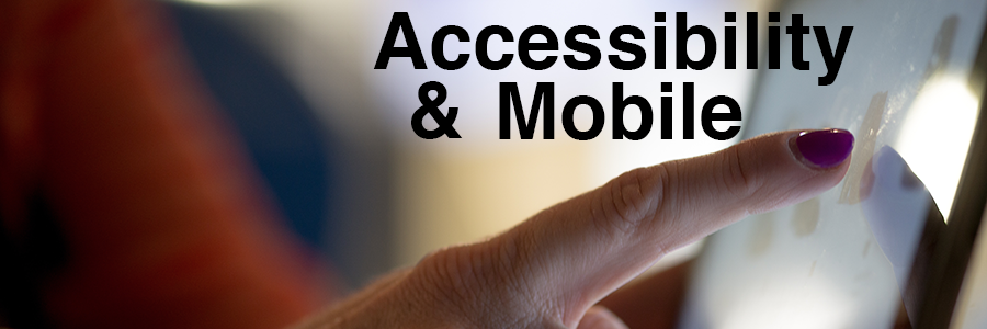Accessibility and Mobile Header Image