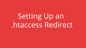 Setting Up an .htaccess Redirect