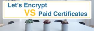 Let's Encrypt vs Paid Certificates Header Image