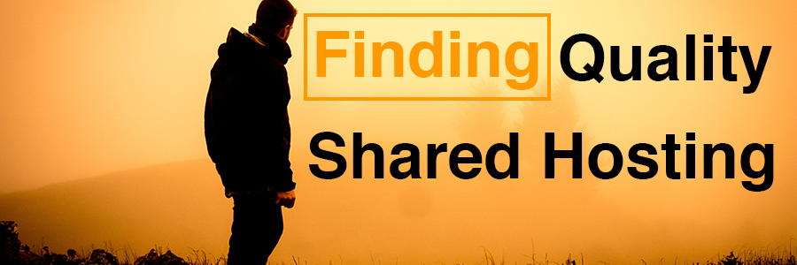 Finding Quality Shared Hosting header image