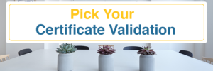 Pick your certificate validation header image