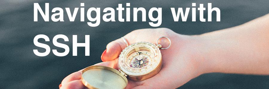 Navigating with SSH Header Image