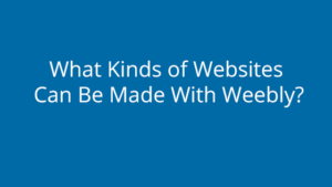 What Kinds of Websites Can Be Made With Weebly