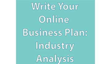 Write Your Online Business Plan: Industry Analysis