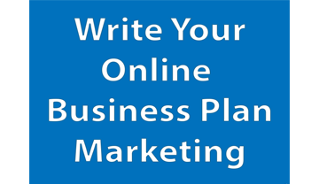 Write Your Online Business Plan: Marketing