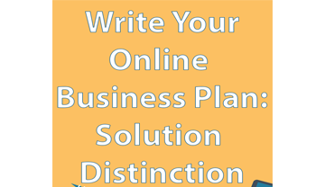 Write Your Online Business Plan: Solution Distinction