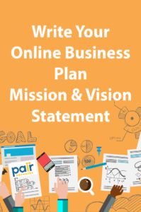 Write Your Online Business Plan Mission and Vision Statement