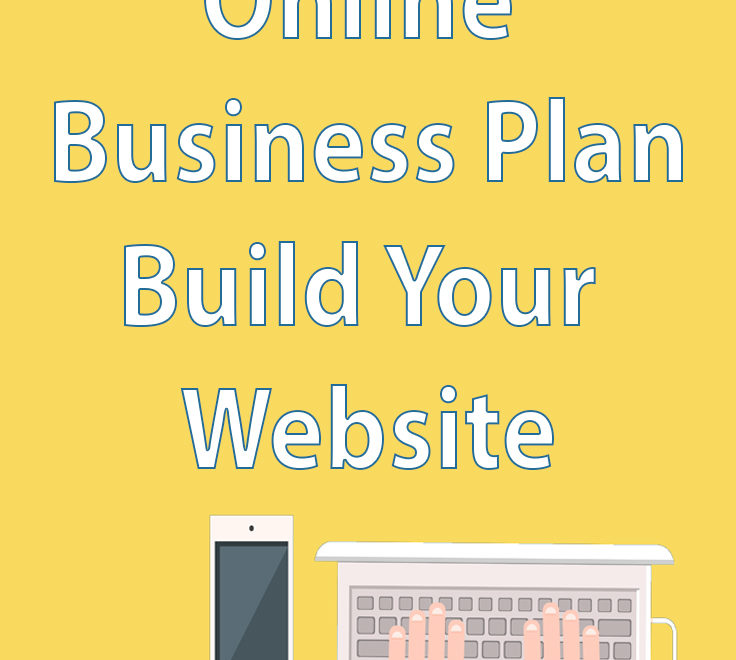 Write Your Online Business Plan: Build Your Website
