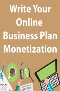Write Your Online Business Plan: Monetization