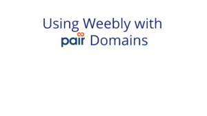 Using Weebly with pair Domains