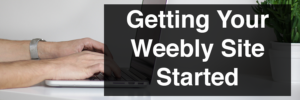 Getting Your Weebly Site Started image header