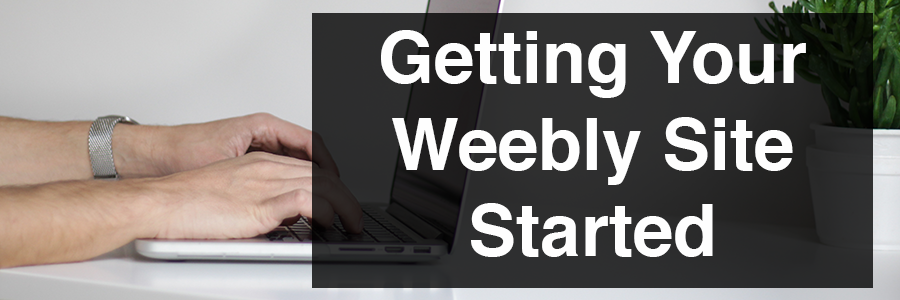 Getting Your Weebly Site Started section header