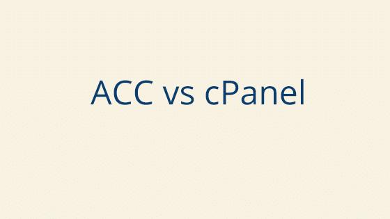 ACC vs cPanel