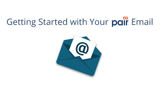 Getting Started with Your Pair Email