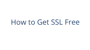 How to Get SSL Free