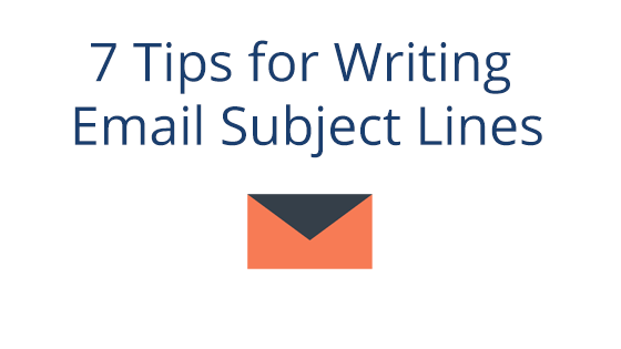 7 Tips for Writing Email Subject Lines