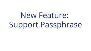 New Feature Support Passphrase