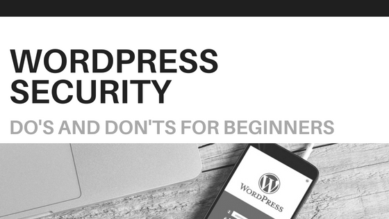 The Do's and Don'ts of WordPress Security