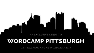 an exclusive guide to wordcamp pittsburgh 2018 blog header against pittsburgh city skyline silhouette