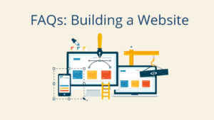 FAQs Building a Website