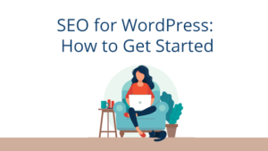 SEO for WordPress How to Get Started
