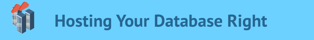 Hosting Your Database Right image