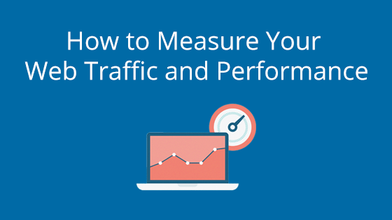 How to Measure Your Web Traffic and Performance