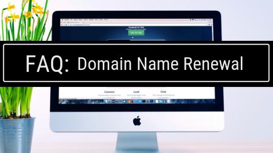 Domain Name Renewal FAQ