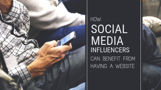 how social media influencers can benefit from having a website