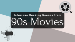 infamous hacking scenes from 90s movies blog title card