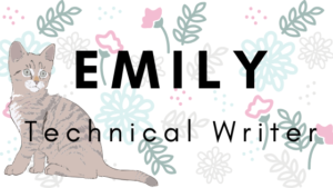 pair's technical writer emily title card with floral background and kitten graphic