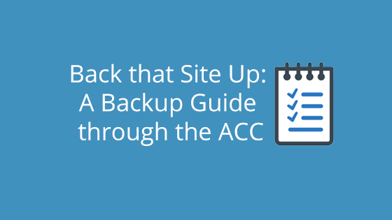 Back that Site Up: A Backup Guide through the ACC