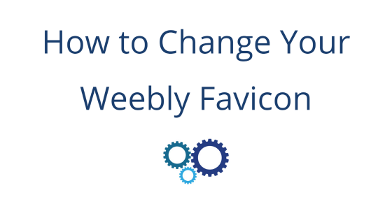 How To Add A Favicon To Weebly (update)
